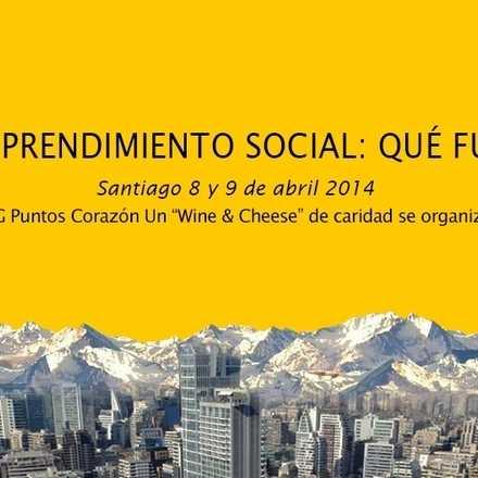 """Emprendimiento social : ¿Qué futuro ?                                                                                                              El evento concluirá con un """"Wine and Cheese """" en beneficio de la ONG Puntos Corazón"""