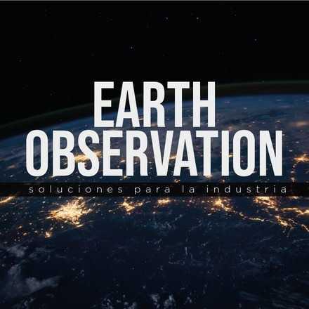 Earth Observation: Soluciones para la industria
