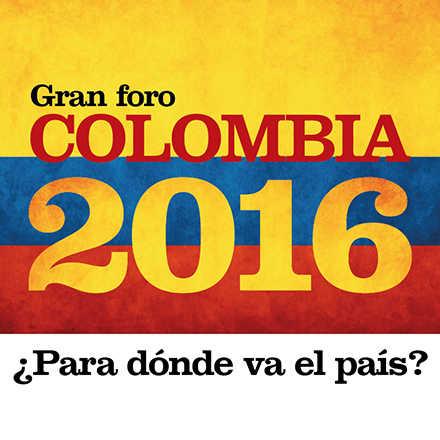COLOMBIA 2016 ¿Para dónde va el país?