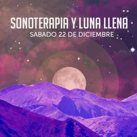 Sonoterapia - Luna Llena - Cabra de Cerro, Talagante
