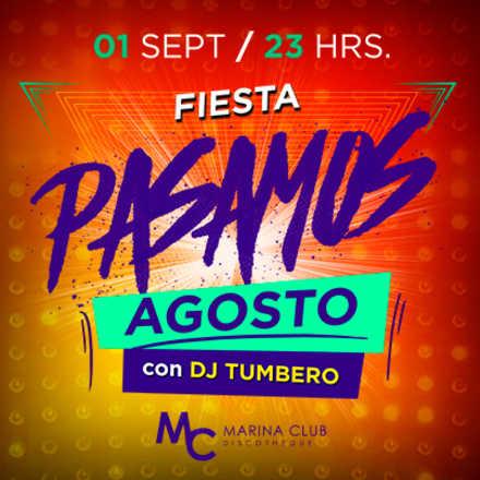 Fiesta Pasamos Agosto con DJ Tumbero SOCIAS MDS GRATIS*