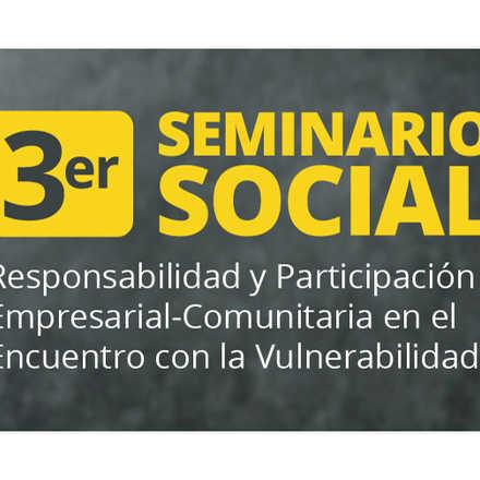 """Seminario Social """"Responsabilidad y participación empresarial – comunitaria en el encuentro de la vulnerabilidad"""""""