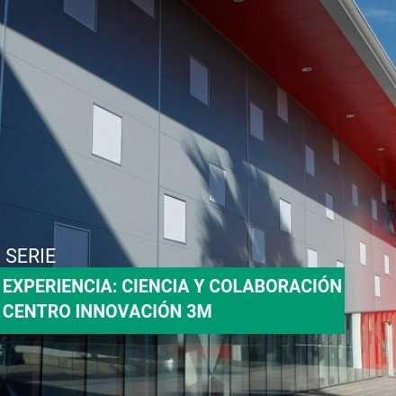 Experiencia: Ciencia y Colaboración Centro de Innovación 3M
