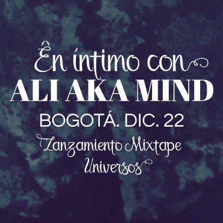 En íntimo con ALI AKA MIND - Bogotá