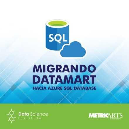 Migrando Datamart hacia Azure SQL Database - Abril 2018