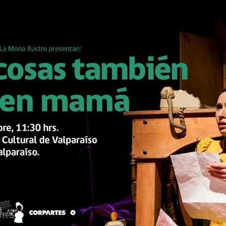 [Teatro] Las cosas también tienen mamá - La Mona Ilustre (11:30 hrs)