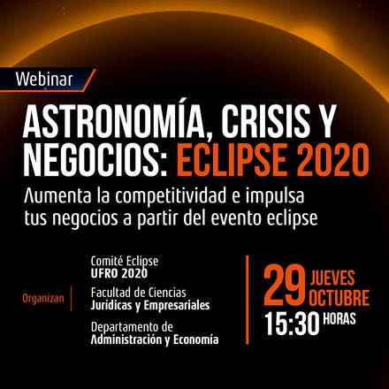 Astronomía, crisis y negocios: Eclipse 2020. Aumenta la competitividad e impulsa tus negocios a partir del evento Eclipse 2020
