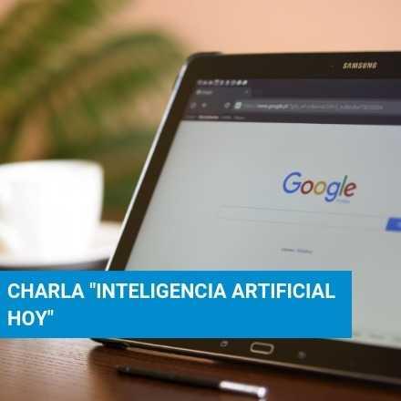 """Charla """"Inteligencia Artificial Hoy"""""""
