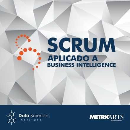 Scrum aplicado a Business Intelligence - Febrero 2018
