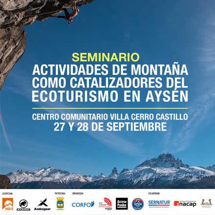 "Seminario ""Actividades de montaña como catalizadores del ecoturismo en Aysén"""