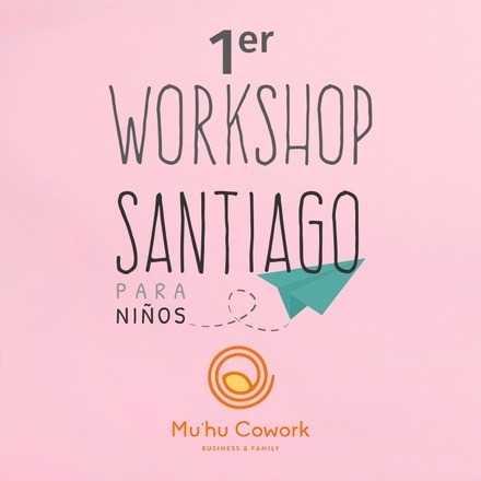 Workshop Santiago para Niños: Emprende Mamá