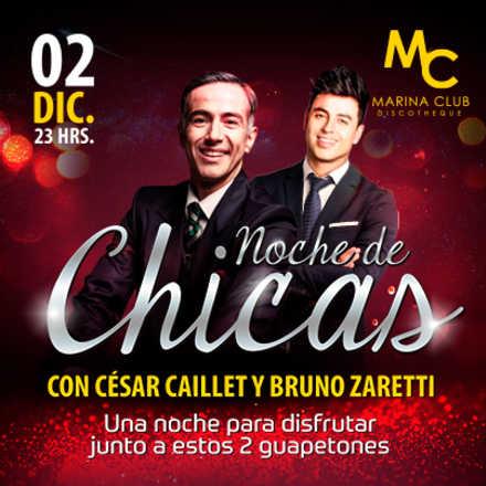 Fiesta Noche de Chicas con César Caillet y Bruno Zaretti