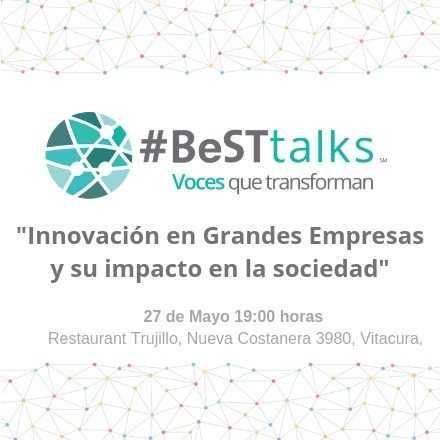 #BeST talks - Innovacion en grandes empresas y su impacto en la sociedad.