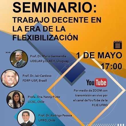 """Seminario: """"Trabajo decente en la era de la flexibilización""""."""
