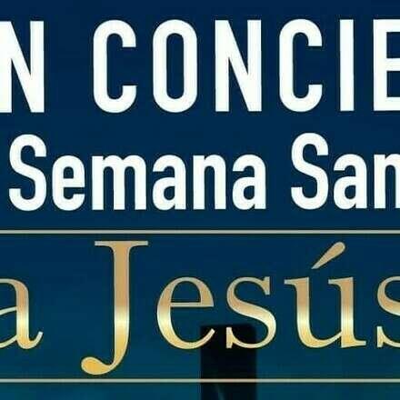 GRAN CONCIERTO DE SEMANA SANTA: A JESÚS
