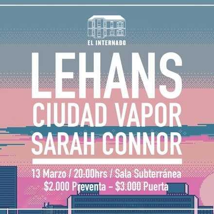Lehans / Sarah Connor / Ciudad Vapor En Vivo