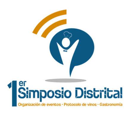 1er Simposio Distrital (Organización de eventos - Protocolo de vinos - Gastronomía)
