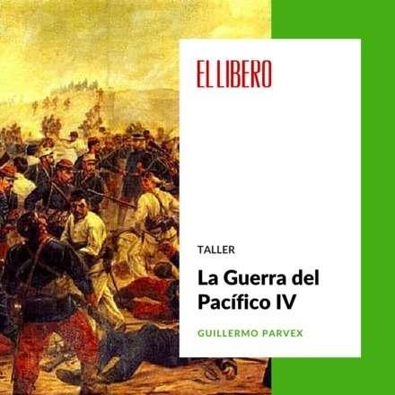 """Taller """"La Guerra del Pacífico"""" IV"""