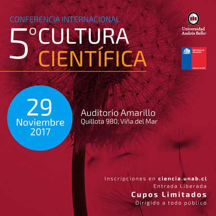 V Conferencia Internacional de Cultura Científica - U. Andrés Bello, Viña del Mar.