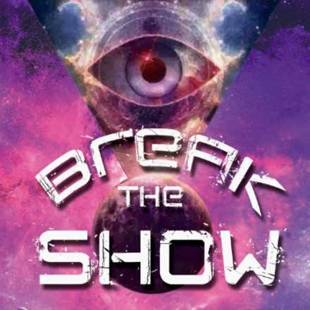 Break the show