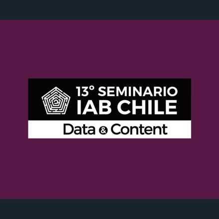 """""""Data & Content"""" -  XIII Seminario IAB Chile"""