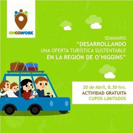 Seminario Desarrollando una Oferta Turística Sustentable en la Región de O'Higgins