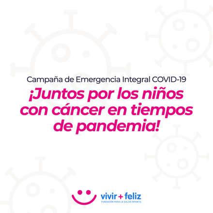 Campaña de Emergencia Integral COVID-19 de la Fundación Vivir más Feliz