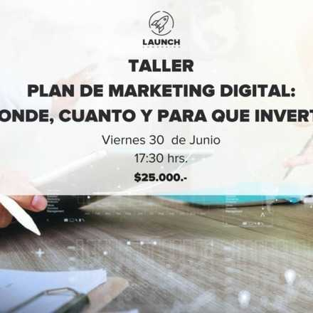 Taller: Plan de Marketing Digital: Donde,Cuanto y para que invertir