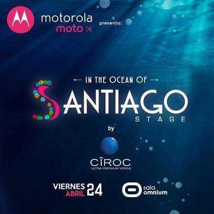 MOTOROLA X presenta ★ In the ocean of SANTIAGO STAGE ★