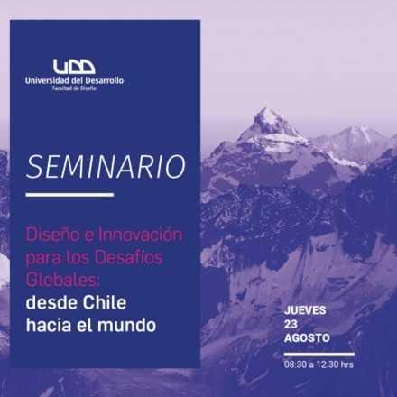 Seminario Diseño e Innovación para los Desafíos Globales: desde Chile hacia el mundo.