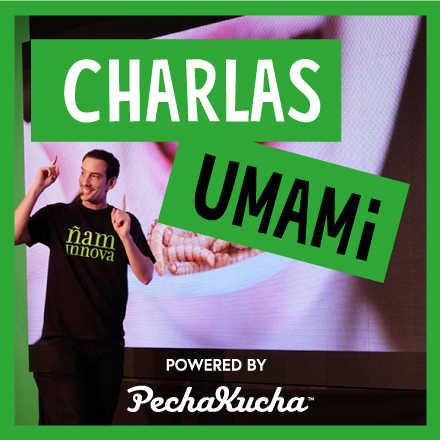 Charlas UMAMi Powered by Pechakucha