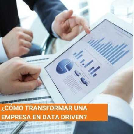¿Cómo transformar a una empresa en data-driven?