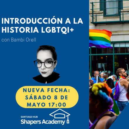 Shapers Academy: Introducción a la historia LGBTQI+