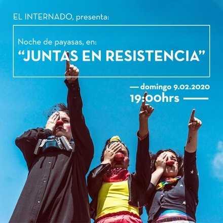 Noche de payasas, presenta: Juntas en resistencia ·· 9.02.2020