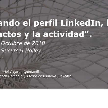 Taller: Trabajando el perfil LinkedIn, la red de contactos y la actividad.
