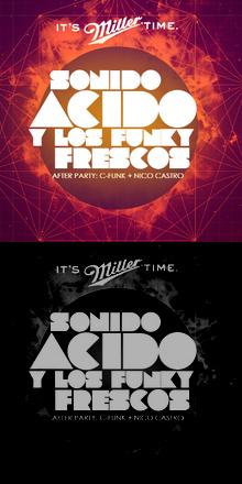 MILLER PRESENTA: SONIDO ÁCIDO & LOS FUNKY FRESCOS + CEE FUNK + NICO CASTRO | 25 DE JULIO