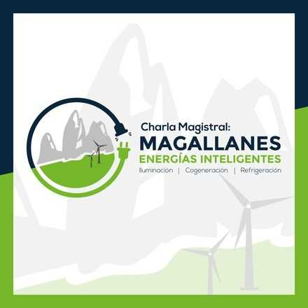 Charla Magistral: Magallanes Energías Inteligentes