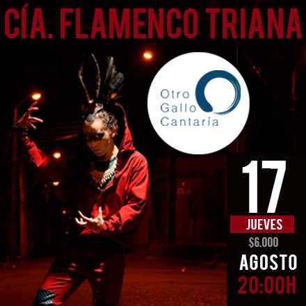 Otro Gallo Cantaría / Cía. Flamenco Triana | JUEVES