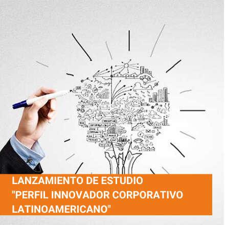 """Lanzamiento de estudio """"Perfil innovador corporativo latinoamericano"""""""