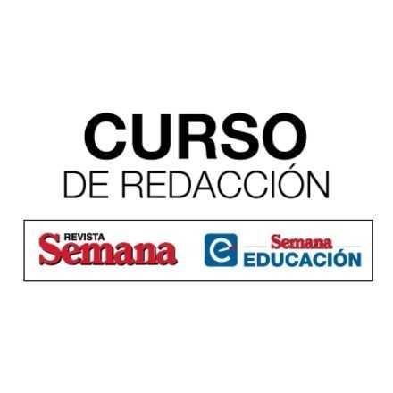 CURSO DE REDACCIÓN REVISTA SEMANA