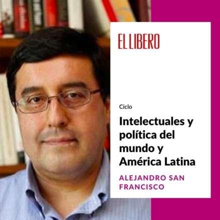 """Ciclo """"Intelectuales y política del Mundo y América Latina"""""""