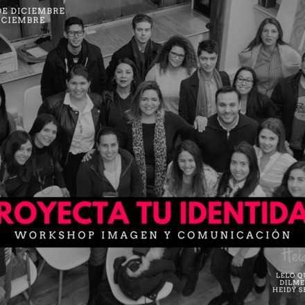 Proyecta Tu Identidad (12 y 13 de Diciembre, 2 sesiones)