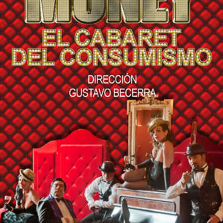 """MONEY """"El Cabaret del Consumismo"""""""