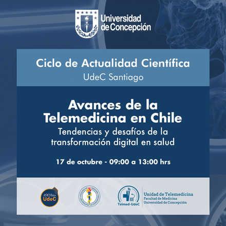 Ciclo de Actualidad Científica: Avances de la Telemedicina en Chile: tendencias y desafíos de la transformación digital en Salud