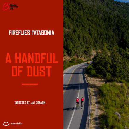 "The Film: Fireflies Patagonia ""A Handful of Dust"""