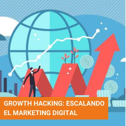 Growth Hacking: escalando a través del marketing digital