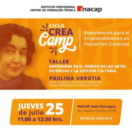 """Ciclo Crea Camp """"Emprender en el ámbito de las artes escénicas y la gestión Cultural"""", con Paulina Urrutia"""
