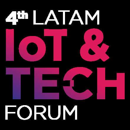 4th LatAm IoT & Tech Forum