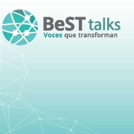 """BesTtalks -Trabajar con Blockchain """"Transparencia y trazabilidad para las industrias del presente"""""""