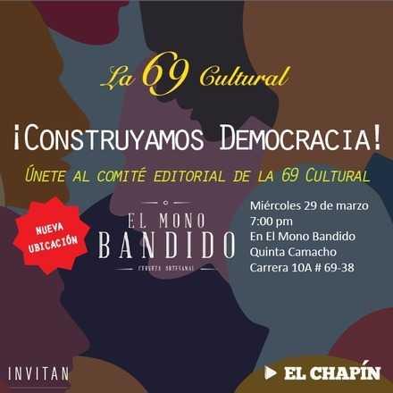 ¡Construyamos Democracia! Únete al comité editorial de la 69 Cultural